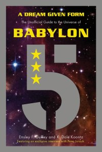 A Dream Given Form - The Unofficial Guide to the Universe of Babylon 5
